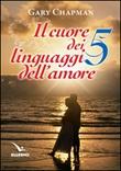 Il cuore dei cinque linguaggi dell'amore. Ediz. bilingue Libro di  Gary Chapman
