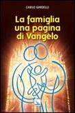 La famiglia: una pagina di Vangelo Libro di  Carlo Ghidelli