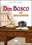 Don Bosco si racconta Libro di  Giancarlo Isoardi