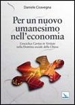 Per un nuovo umanesimo nell'economia. L'enciclica «Caritas in veritate» nella dottrina sociale della Chiesa Libro di  Daniele Ciravegna