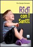 Ridi con i santi! Libro di  Pier Giorgio Gianazza