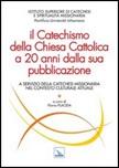 Il Catechismo della Chiesa Cattolica a 20 anni dalla sua pubblicazione. A servizio della catechesi missionaria nel contesto culturale attuale