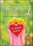 Mamma, la numero 1 Libro di  Pino Pellegrino
