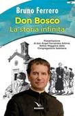 Don Bosco. La storia infinita Libro di  Bruno Ferrero