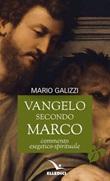Vangelo secondo Marco. Commento esegetico-spirituale Libro di