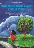 Non meno degli alberi e delle stelle. Meditazioni e archetipi positivi per la vita quotidiana Libro di  Franco Del Moro