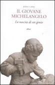 Il giovane Michelangelo. La nascita di un genio Libro di  John T. Spike