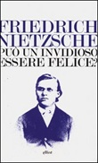 Può un invidioso essere felice? Libro di  Friedrich Nietzsche