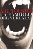 La famiglia del Vurdalak Ebook di  Aleksej Konstantinovic Tolstoj