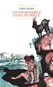 Un' incredibile luna di miele Ebook di  Edith Nesbit
