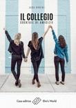 Il collegio. Cocktail di amicizie Ebook di  Jada Rubini, Jada Rubini
