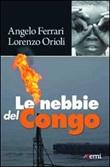 Le nebbie del Congo Libro di  Angelo Ferrari, Lorenzo Orioli