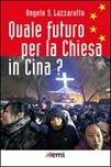 Quale futuro per la Chiesa in Cina?