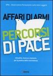 Affari di armi. Percorsi di pace. Attualità, ricerca e memoria per la pratica della nonviolenza