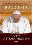 Umiltà. La strada verso Dio Libro di Francesco (Jorge Mario Bergoglio)