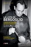 La lista di Bergoglio. I salvati da Francesco durante la dittatura. La storia mai raccontata Libro di  Nello Scavo
