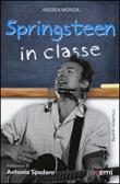 Springsteen in classe. Spunti didattici a partire dalle canzoni del Boss Libro di  Andrea Monda