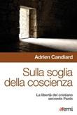 Sulla soglia della coscienza. La libertà del cristiano secondo Paolo Libro di  Adrien Candiard