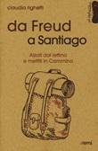 Da Freud a Santiago. Alzati dal lettino e mettiti in cammino Libro di  Claudia Righetti