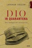 Dio in quarantena. Una teologia del Coronavirus Libro di  Lorenzo Fazzini