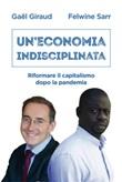 Un' economia indisciplinata. Riformare il capitalismo dopo la pandemia Ebook di  Gaël Giraud, Felwine Sarr