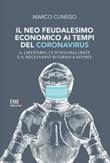 Il neo feudalesimo economico ai tempi del coronavirus. Il liberismo, le disegualianze e il necessario ritorno a Keynes Libro di  Marco Cunego