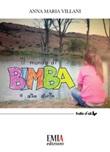 Il mondo di Bimba e altre storie Libro di  Anna Maria Villani