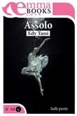 Assolo. Sulle punte Ebook di  Edy Tassi