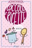 Coccole e ricette Ebook di  Chiara Patarino