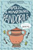 Apollo, il Minotauro, Pandora & Co. Ebook di  Roberta Marasco