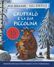 Gruffalò e la sua piccolina Libro di  Julia Donaldson, Axel Scheffler