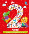 Ho 2 anni. Cinque storielle perfette per me. Ediz. illustrata Libro di  Melanie Joyce