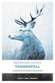 Tannenfall. La storia di un uomo e di un cervo Libro di  Bernhard Hofer