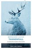 Tannenfall. La storia di un uomo e di un cervo Ebook di  Bernhard Hofer