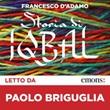 Storia di Iqbal letto da Paolo Briguglia. Audiolibro. CD Audio formato MP3 Libro di  Francesco D'Adamo