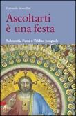 Ascoltarti è una festa. Solennità, feste e triduo pasquale Libro di  Fernando Armellini