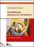 Matrimonio, sessualità, fecondità. Corso di morale familiare Libro di  Giampaolo Dianin