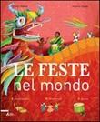 Le feste nel mondo. Ediz. illustrata Libro di  Mayalen Goust, Estelle Vidard