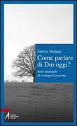 Come parlare di Dio oggi? Anti-manuale di evangelizzazione Libro di  Fabrice Hadjadj