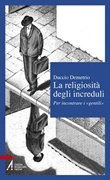La religiosità degli increduli. Per incontrare i «gentili» Libro di  Duccio Demetrio