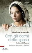 Con gli occhi della sposa. I misteri del rosario Libro di  Gianluca Attanasio