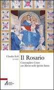 Il Rosario. Contemplare Cristo con Maria nello Spirito Santo Libro di