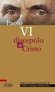 Paolo VI. Discepolo di Cristo Libro di
