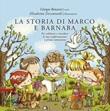 La storia di Marco e Barnaba. Per celebrare e ricordare la tua confermazione e prima comunione Libro di  Giorgio Ronzoni