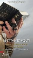 I settanta volti. Leggiamo la Bibbia ebraica con un rabbino Ebook di  Haim Fabrizio Cipriani