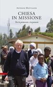 Chiesa in missione. Tra la Pentecoste e la Parusia Libro di  Antonio Mattiazzo