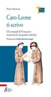 Caro Leone ti scrivo. Gli autografi di Francesco: memoria di una grande amicizia Ebook di  Pietro Maranesi