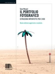 Il portfolio fotografico. Istruzioni imperfette per l'uso Ebook di  Sara Munari