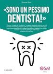 «Sono un pessimo dentista!» «Diverso» è meglio di «eccellente» Ebook di  Simone Stori, Simone Stori