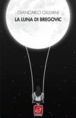 La luna di Bregovic Ebook di  Giancarlo Giuliani